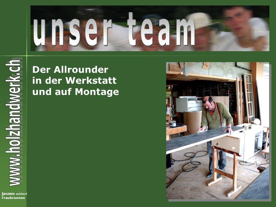 jasmo webart Fraubrunnen Der Allrounder in der Werkstatt und auf Montage
