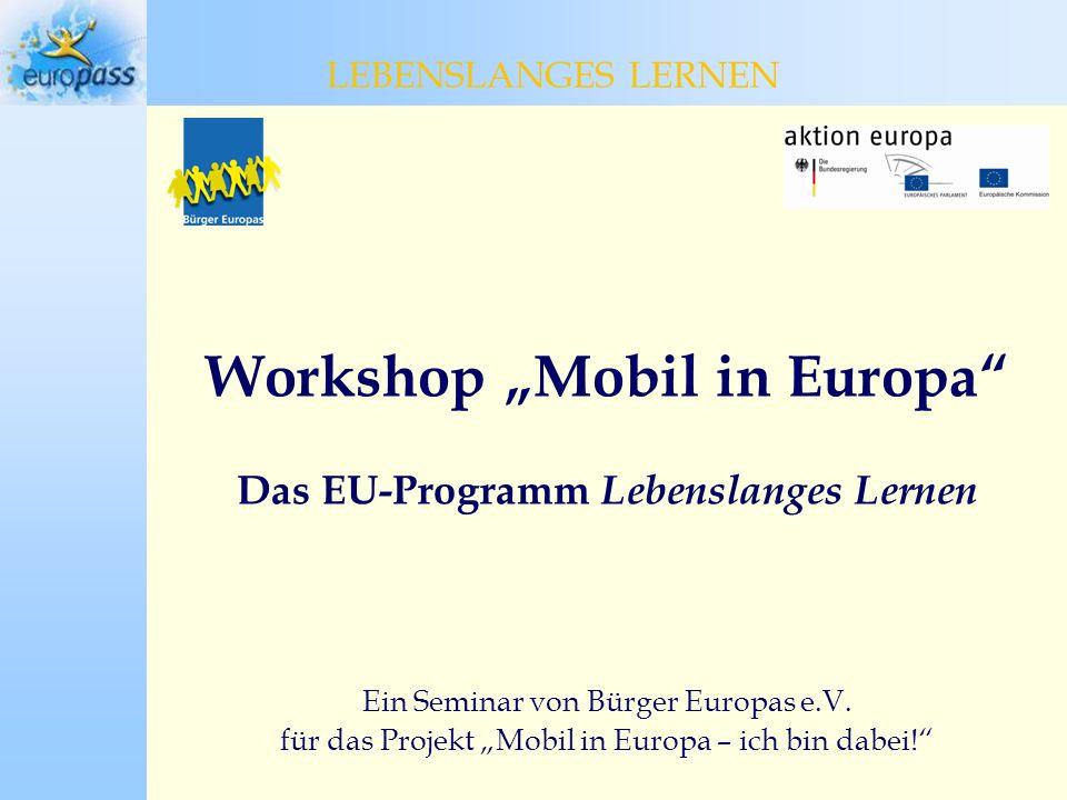 Workshop Mobil in Europa Das EU-Programm Lebenslanges Lernen Ein Seminar von Bürger Europas e.V.