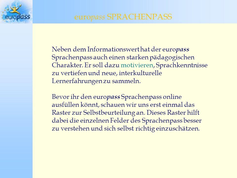Neben dem Informationswert hat der euro pass Sprachenpass auch einen starken pädagogischen Charakter.
