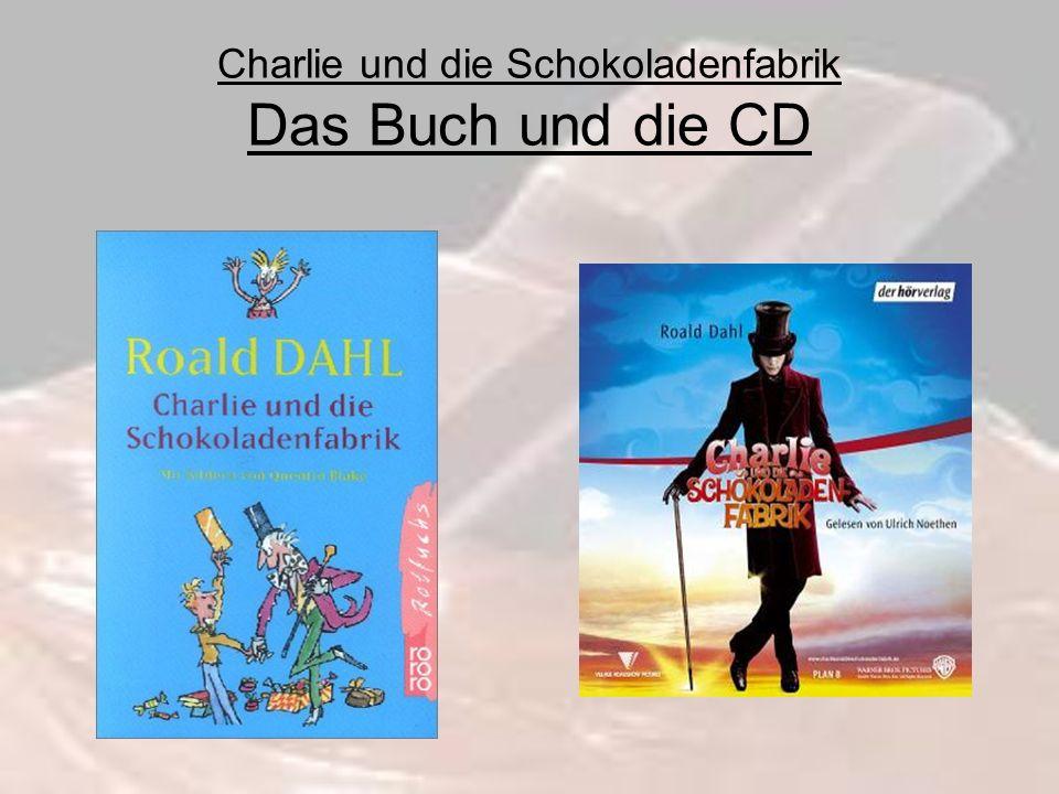 Charlie und die Schokoladenfabrik Das Buch und die CD