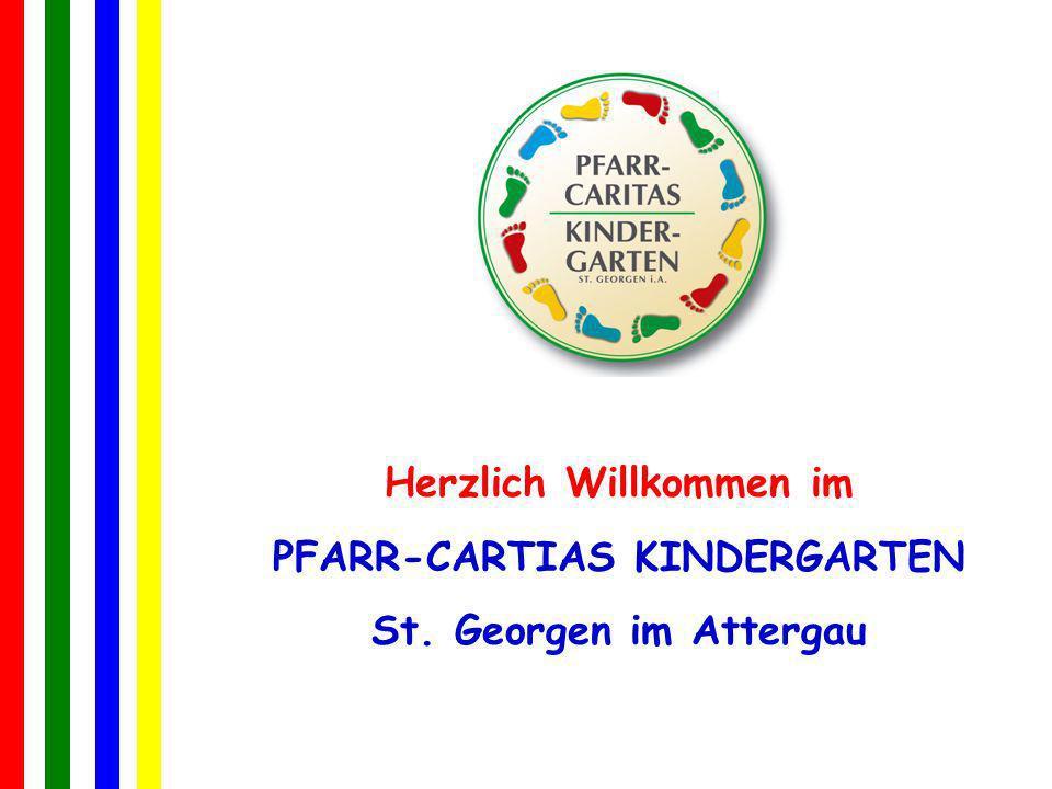 Herzlich Willkommen im PFARR-CARTIAS KINDERGARTEN St. Georgen im Attergau
