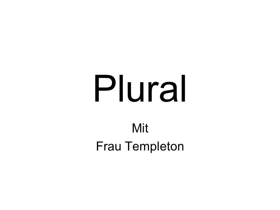 Plural Mit Frau Templeton