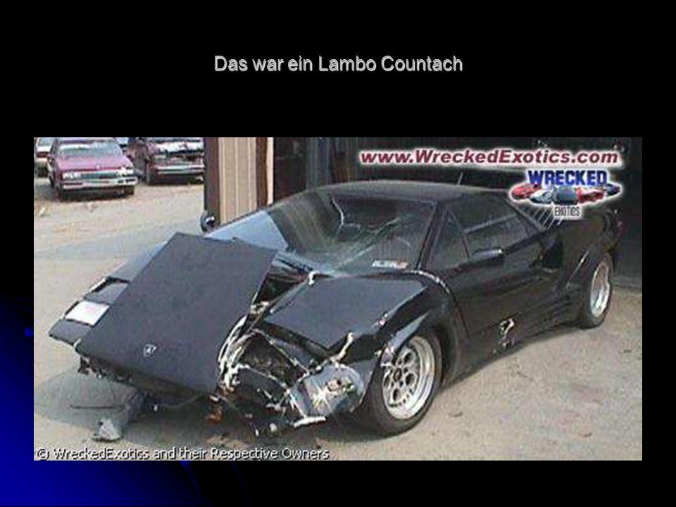 Das war ein Lambo Countach