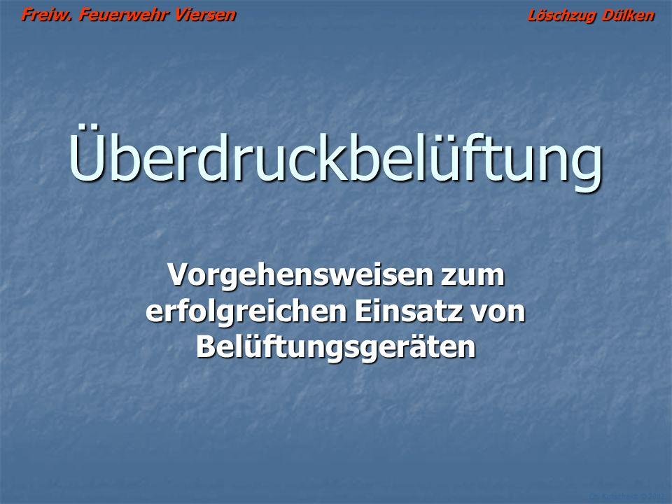 Freiw.Feuerwehr Viersen Löschzug Dülken Ch. Kutscheidt © 2002 Taktische Vorgehensweise 1.