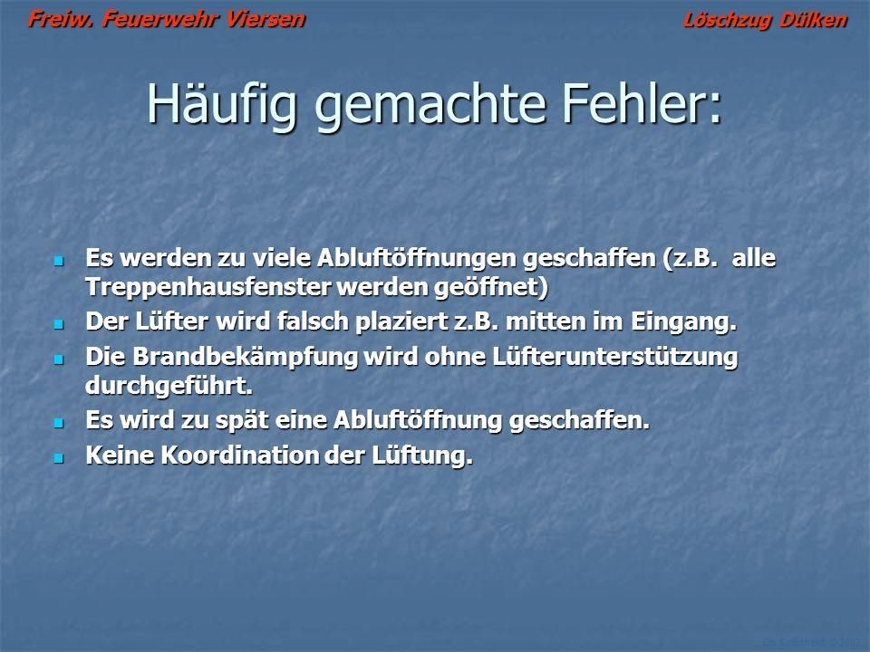 Freiw. Feuerwehr Viersen Löschzug Dülken Ch. Kutscheidt © 2002 Taktische Vorgehensweise 1. Ist zum jetzigen Zeitpunkt Ventilation notwendig? Müssen Ra