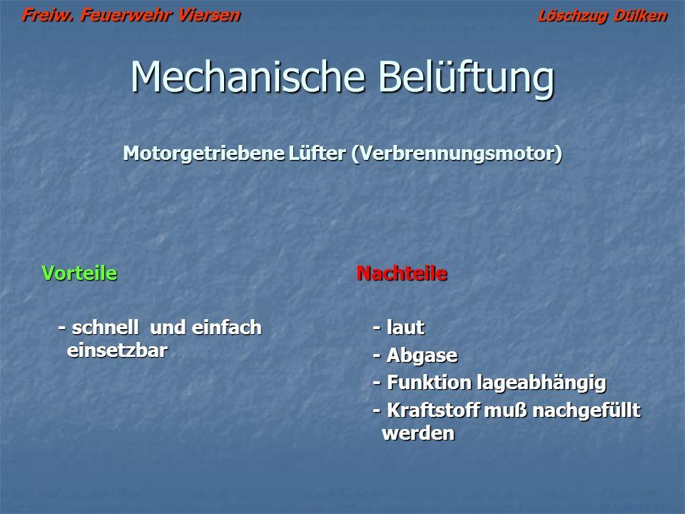 Freiw. Feuerwehr Viersen Löschzug Dülken Ch. Kutscheidt © 2002 Mechanische Belüftung Wassergetriebene Lüfter Vorteile: - leise - leise - keine Abgase