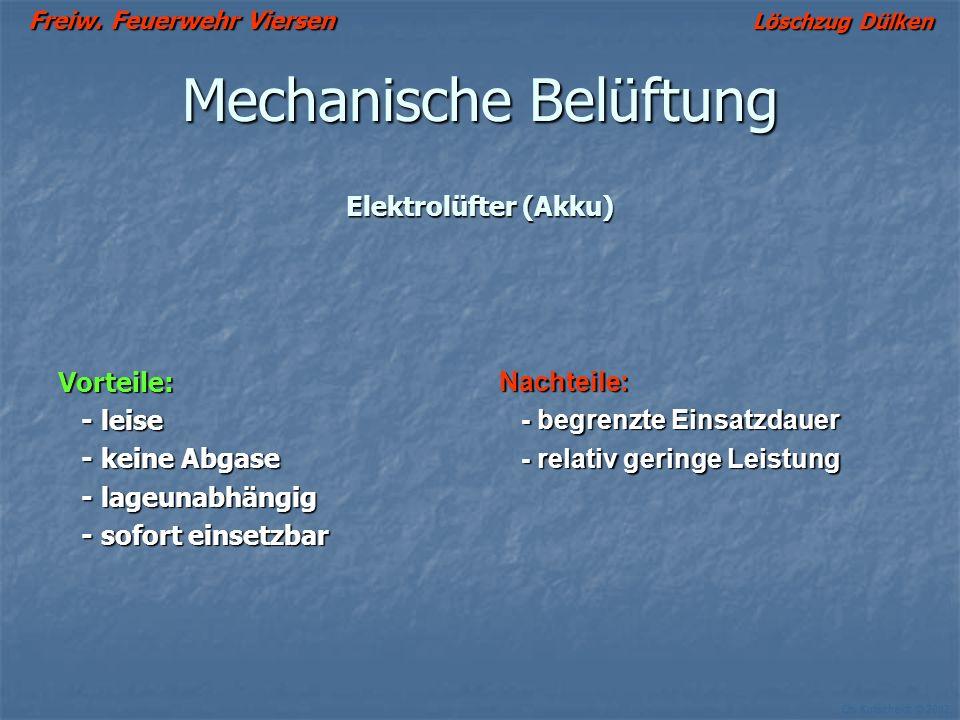 Freiw. Feuerwehr Viersen Löschzug Dülken Ch. Kutscheidt © 2002 Mechanische Belüftung Elektrolüfter (Kabel) Vorteile: - leise - leise - keine Abgase -