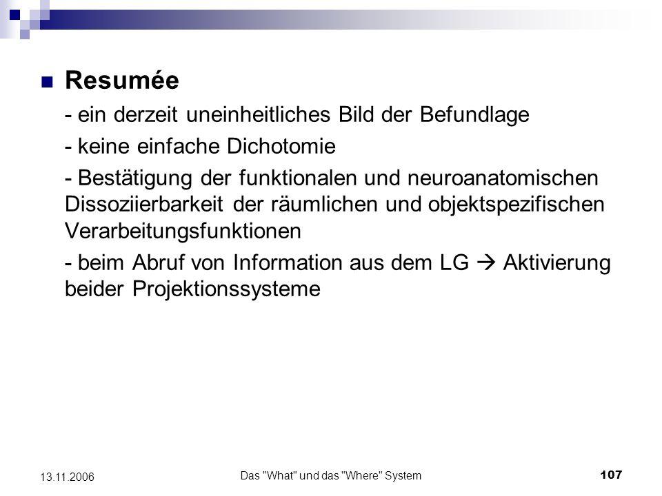 Das What und das Where System108 13.11.2006 Quellenverzeichnis Goodale, M.