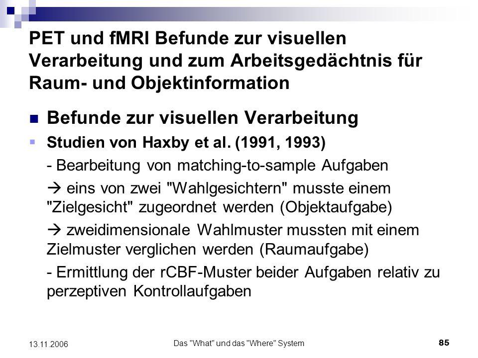 Das What und das Where System86 13.11.2006 Ergebnisse der Studien von Haxby et al.