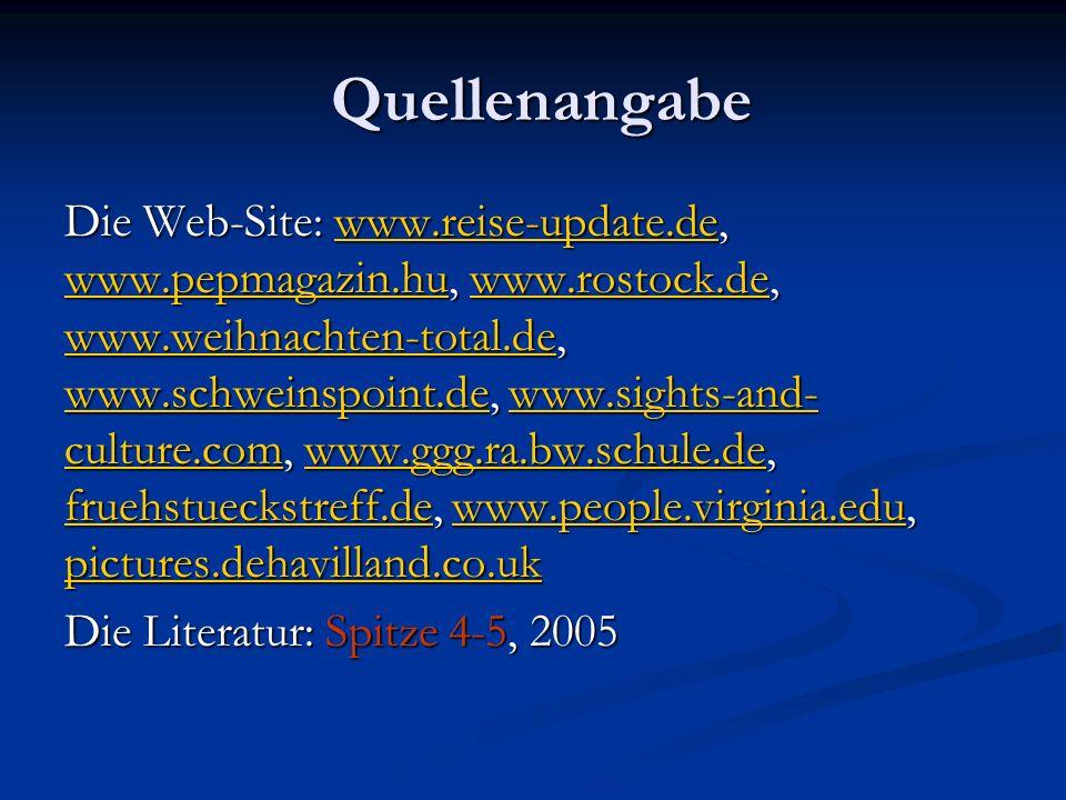 Quellenangabe Die Web-Site: www.reise-update.de, www.pepmagazin.hu, www.rostock.de, www.weihnachten-total.de, www.schweinspoint.de, www.sights-and- cu