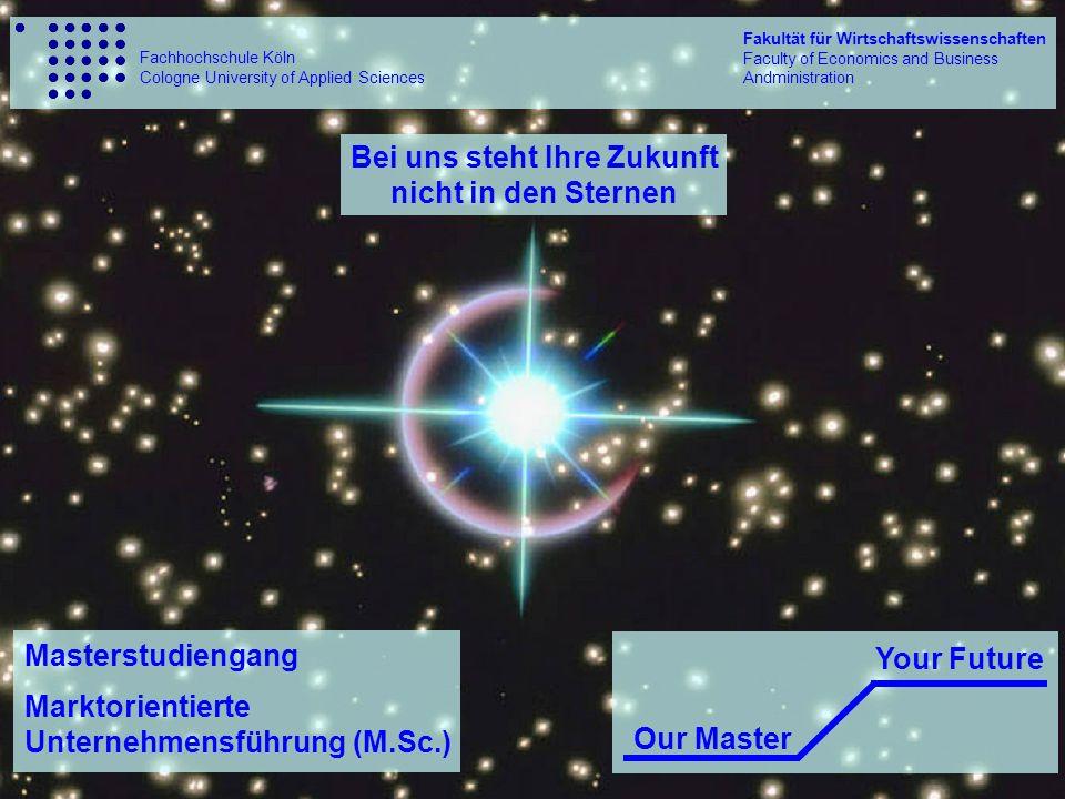13 © 2008 by MuF M.Sc., FH Köln Our Master - Your Future Marktorientierte Unternehmensführung (M.Sc.) Berufliche Perspektiven InhalteLehrpersonal Voraus- setzungen Standort & Kontakt Kosten
