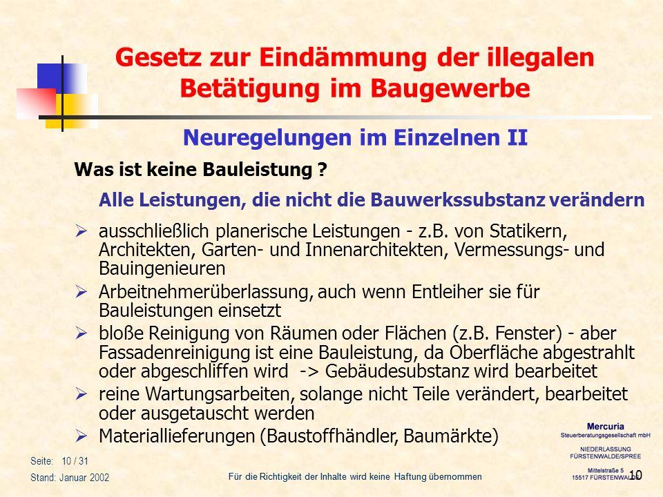 Gesetz zur Eindämmung der illegalen Betätigung im Baugewerbe Für die Richtigkeit der Inhalte wird keine Haftung übernommen Seite: 10 / 31 Stand: Janua