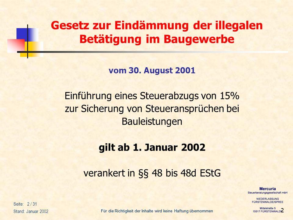 Für die Richtigkeit der Inhalte wird keine Haftung übernommen Seite: 2 / 31 Stand: Januar 2002 2 vom 30. August 2001 Einführung eines Steuerabzugs von