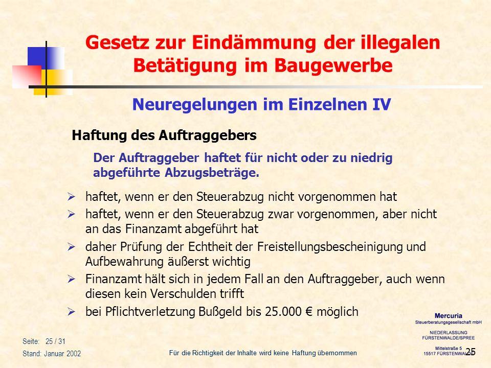 Gesetz zur Eindämmung der illegalen Betätigung im Baugewerbe Für die Richtigkeit der Inhalte wird keine Haftung übernommen Seite: 25 / 31 Stand: Janua