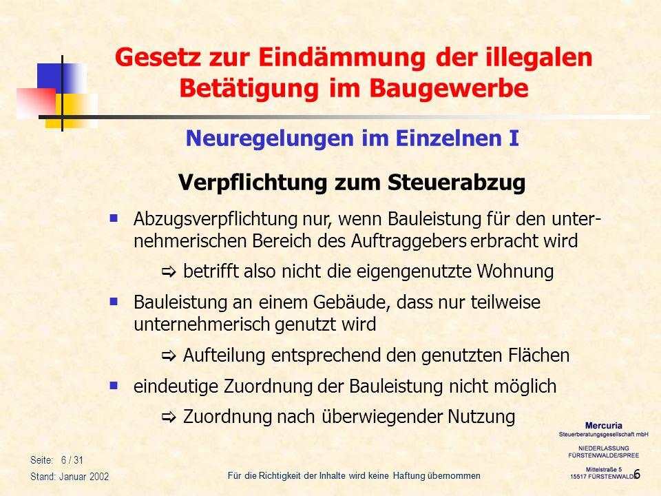 Gesetz zur Eindämmung der illegalen Betätigung im Baugewerbe Für die Richtigkeit der Inhalte wird keine Haftung übernommen Seite: 27 / 31 Stand: Januar 2002 27 Neuregelungen im Einzelnen V bis zum 10.