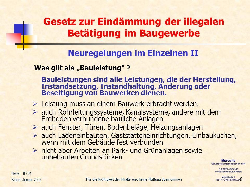 Gesetz zur Eindämmung der illegalen Betätigung im Baugewerbe Für die Richtigkeit der Inhalte wird keine Haftung übernommen Seite: 9 / 31 Stand: Januar 2002 9 Welche Leistenden sind betroffen .