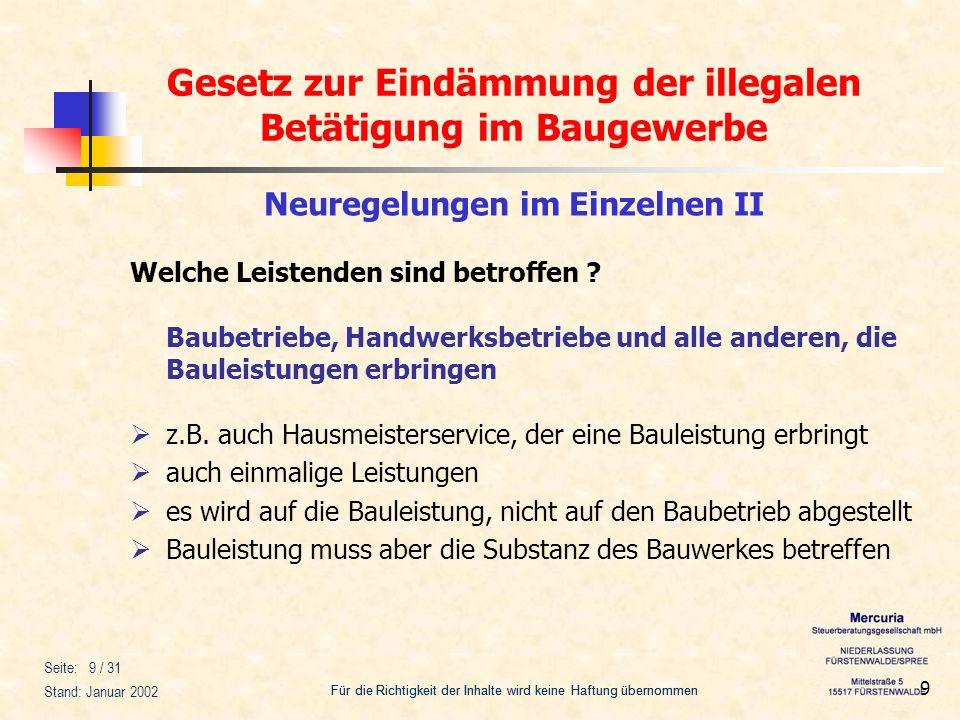 Gesetz zur Eindämmung der illegalen Betätigung im Baugewerbe Für die Richtigkeit der Inhalte wird keine Haftung übernommen Seite: 10 / 31 Stand: Januar 2002 10 Neuregelungen im Einzelnen II Was ist keine Bauleistung .