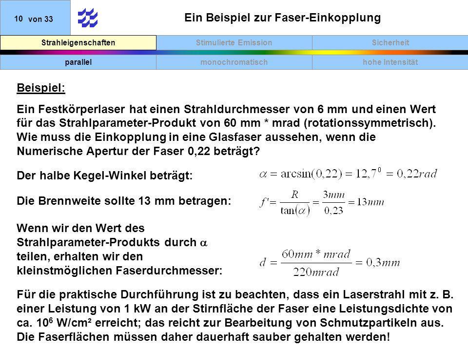 SicherheitStimulierte EmissionStrahleigenschaften 10von 33 Ein Beispiel zur Faser-Einkopplung Beispiel: Ein Festkörperlaser hat einen Strahldurchmesse