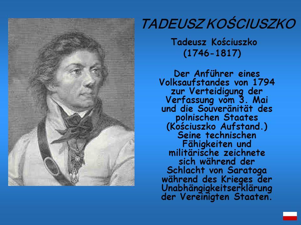 Tadeusz Kościuszko (1746-1817) Der Anführer eines Volksaufstandes von 1794 zur Verteidigung der Verfassung vom 3. Mai und die Souveränität des polnisc