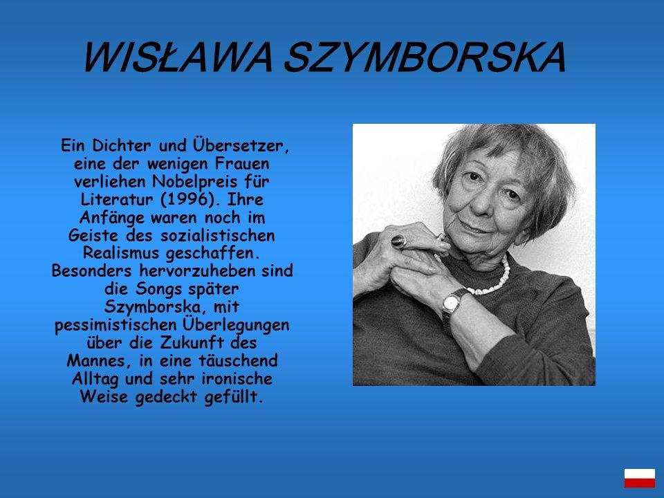 Ein Dichter und Übersetzer, eine der wenigen Frauen verliehen Nobelpreis für Literatur (1996). Ihre Anfänge waren noch im Geiste des sozialistischen R