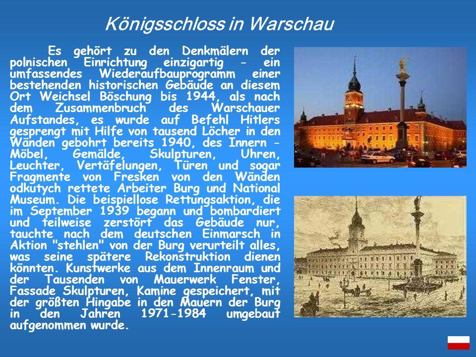 Es gehört zu den Denkmälern der polnischen Einrichtung einzigartig - ein umfassendes Wiederaufbauprogramm einer bestehenden historischen Gebäude an di