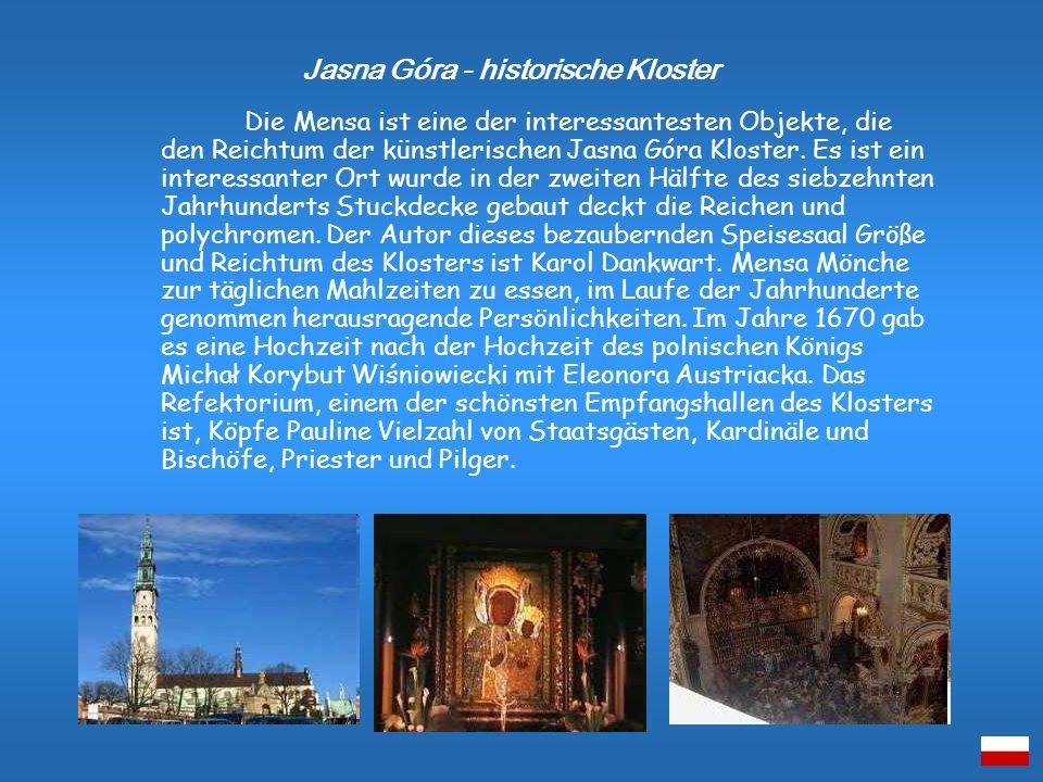 Die Mensa ist eine der interessantesten Objekte, die den Reichtum der künstlerischen Jasna Góra Kloster. Es ist ein interessanter Ort wurde in der zwe
