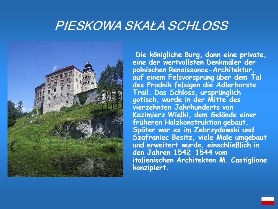 Die königliche Burg, dann eine private, eine der wertvollsten Denkmäler der polnischen Renaissance-Architektur, auf einem Felsvorsprung über dem Tal d
