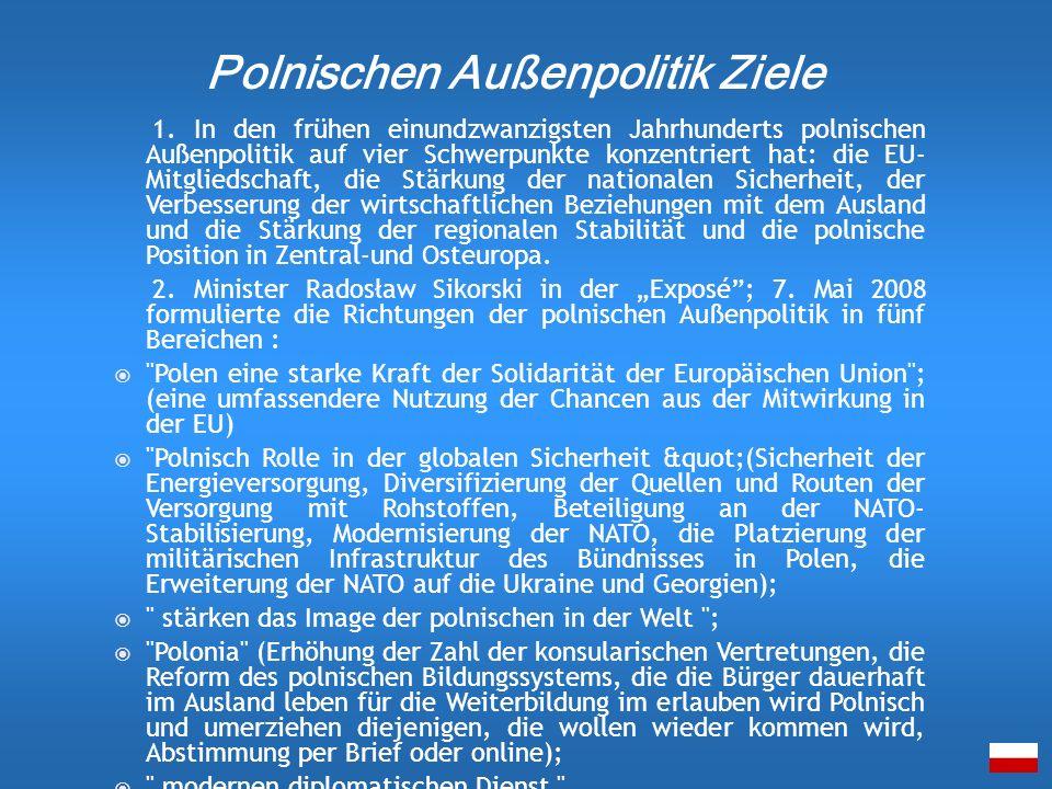 1. In den frühen einundzwanzigsten Jahrhunderts polnischen Außenpolitik auf vier Schwerpunkte konzentriert hat: die EU- Mitgliedschaft, die Stärkung d