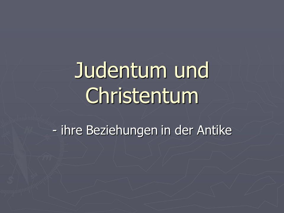 Judentum und Christentum - ihre Beziehungen in der Antike