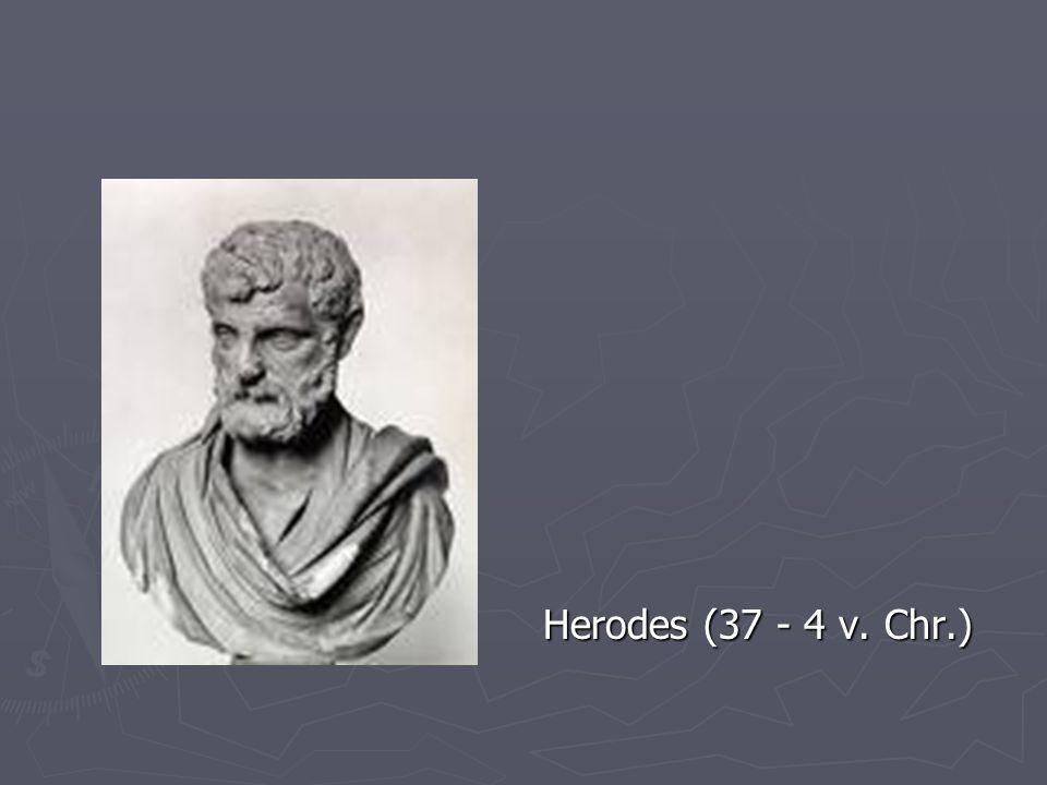 Herodes (37 - 4 v. Chr.)