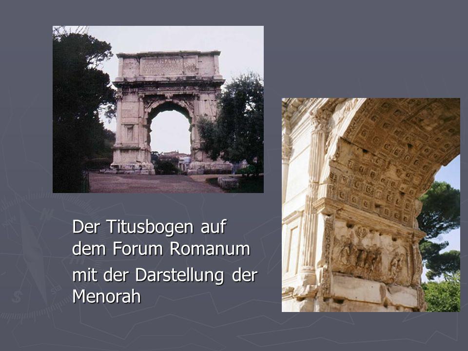 Der Titusbogen auf dem Forum Romanum mit der Darstellung der Menorah
