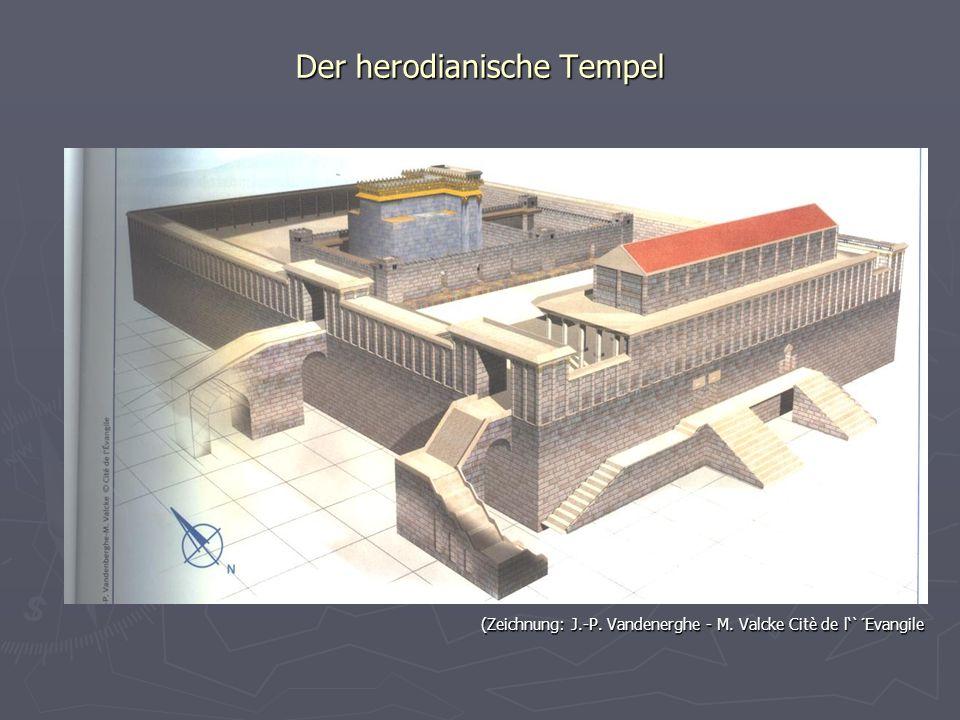 Der herodianische Tempel (Zeichnung: J.-P. Vandenerghe - M. Valcke Citè de l`´Evangile