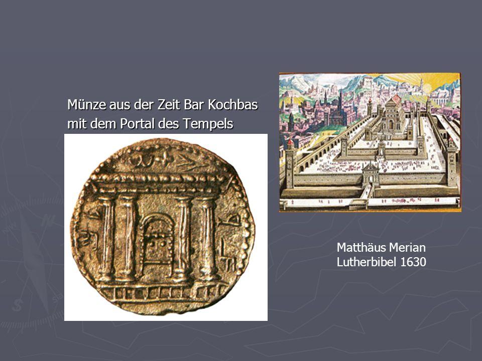 Münze aus der Zeit Bar Kochbas mit dem Portal des Tempels Matthäus Merian Lutherbibel 1630