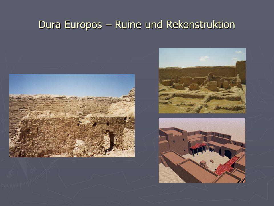 Dura Europos – Ruine und Rekonstruktion