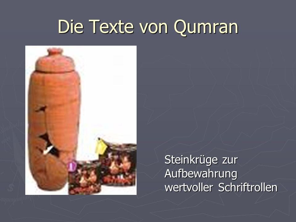 Die Texte von Qumran Steinkrüge zur Aufbewahrung wertvoller Schriftrollen
