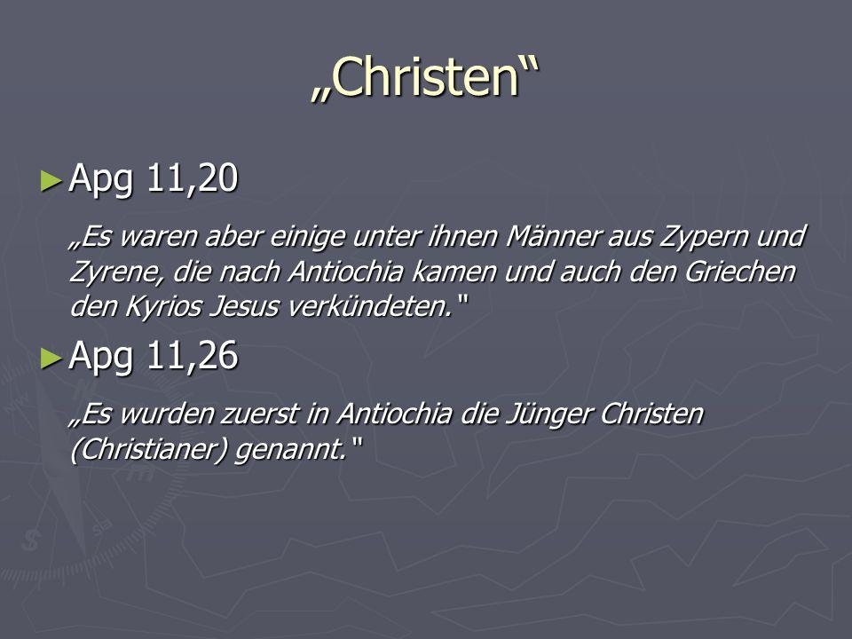 Christen Apg 11,20 Apg 11,20 Es waren aber einige unter ihnen Männer aus Zypern und Zyrene, die nach Antiochia kamen und auch den Griechen den Kyrios