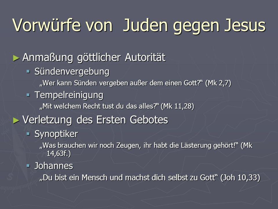 Vorwürfe von Juden gegen Jesus Anmaßung göttlicher Autorität Anmaßung göttlicher Autorität Sündenvergebung Sündenvergebung Wer kann Sünden vergeben au