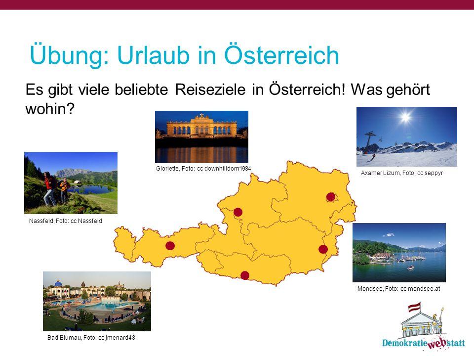 Es gibt viele beliebte Reiseziele in Österreich! Was gehört wohin? Übung: Urlaub in Österreich Gloriette, Foto: cc downhilldom1984 Axamer Lizum, Foto:
