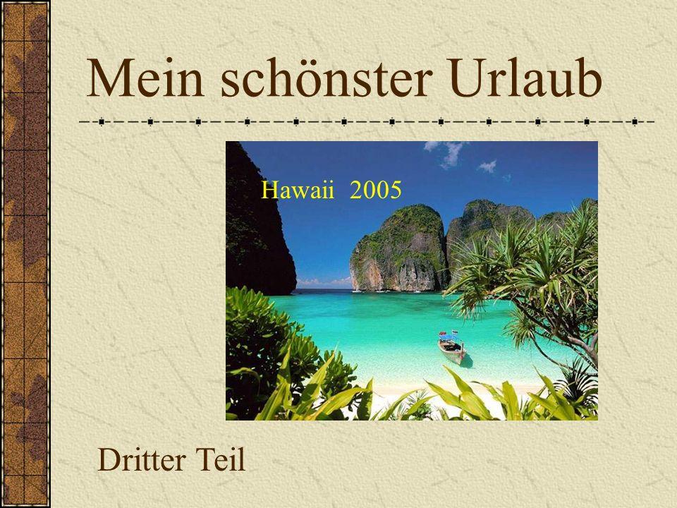 Mein schönster Urlaub Dritter Teil Hawaii 2005