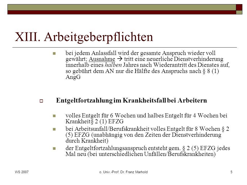 WS 2007o. Univ.-Prof. Dr. Franz Marhold5 XIII. Arbeitgeberpflichten bei jedem Anlassfall wird der gesamte Anspruch wieder voll gewährt; Ausnahme tritt