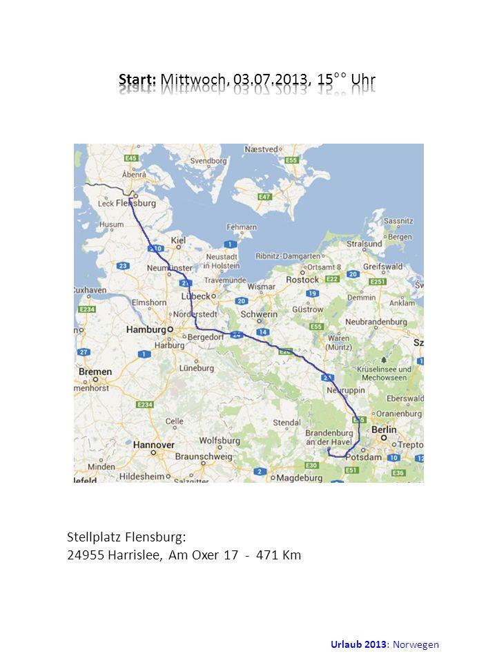 Urlaub 2013: Norwegen Stellplatz Flensburg: 24955 Harrislee, Am Oxer 17 - 471 Km