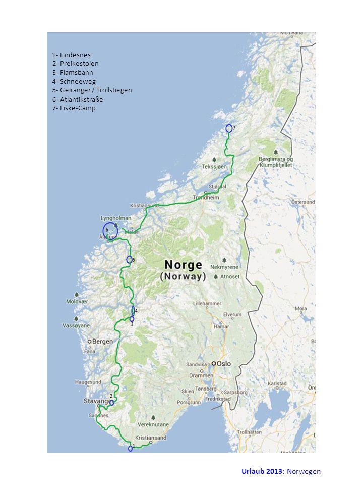 1- Lindesnes 2- Preikestolen 3- Flamsbahn 4- Schneeweg 5- Geiranger / Trollstiegen 6- Atlantikstraße 7- Fiske-Camp