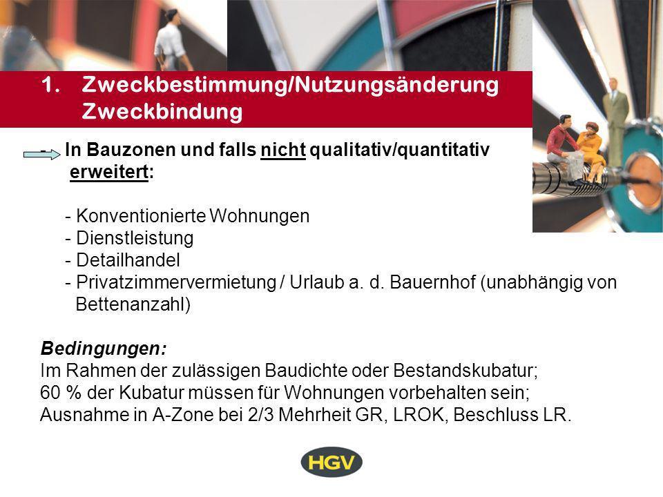 1.Zweckbestimmung/Nutzungsänderung Zweckbindung Bauzone: nicht erweiterter Betrieb 60 % Konv.