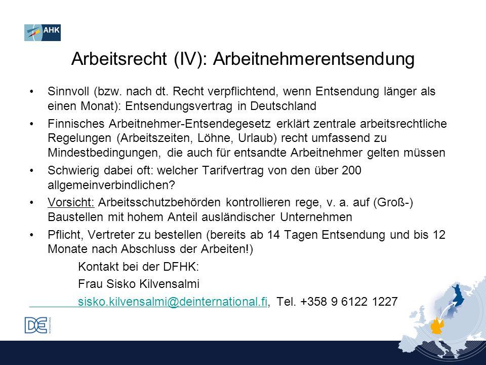 Sinnvoll (bzw. nach dt. Recht verpflichtend, wenn Entsendung länger als einen Monat): Entsendungsvertrag in Deutschland Finnisches Arbeitnehmer-Entsen