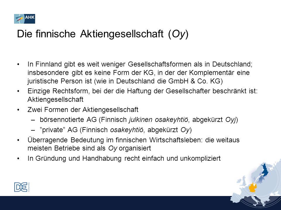 In Finnland gibt es weit weniger Gesellschaftsformen als in Deutschland; insbesondere gibt es keine Form der KG, in der der Komplementär eine juristis
