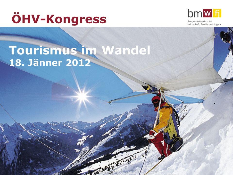 www.bmwfj.gv.at ÖHV-Kongress Tourismus im Wandel Dr. Reinhold Mitterlehner, 18. Jänner 2012 Tourismus im Wandel 18. Jänner 2012