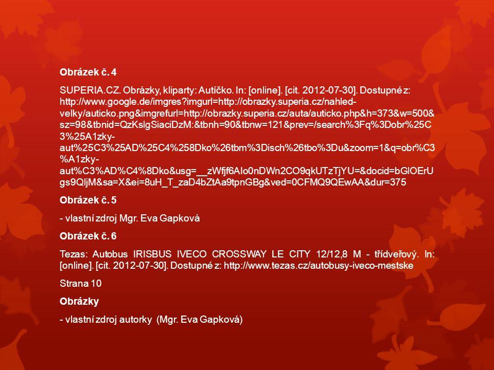 Obrázek č. 4 SUPERIA.CZ. Obrázky, kliparty: Autíčko. In: [online]. [cit. 2012-07-30]. Dostupné z: http://www.google.de/imgres?imgurl=http://obrazky.su