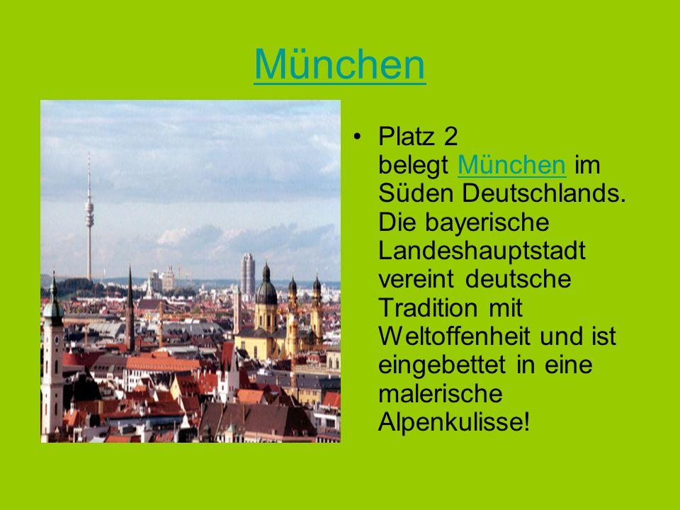 München Platz 2 belegt München im Süden Deutschlands.