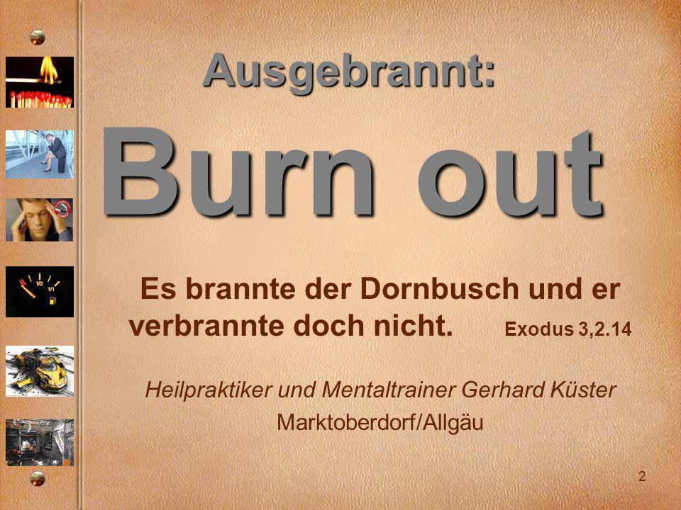 Es brannte der Dornbusch und er verbrannte doch nicht.