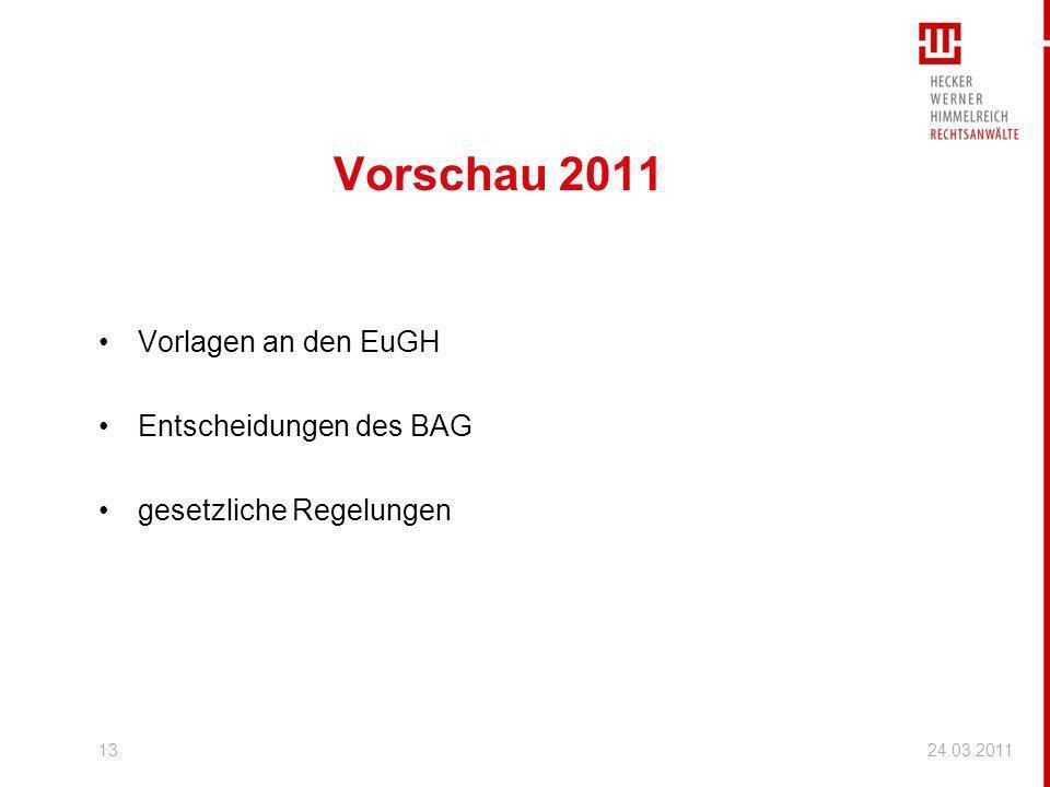 Vorschau 2011 Vorlagen an den EuGH Entscheidungen des BAG gesetzliche Regelungen 24.03.201113